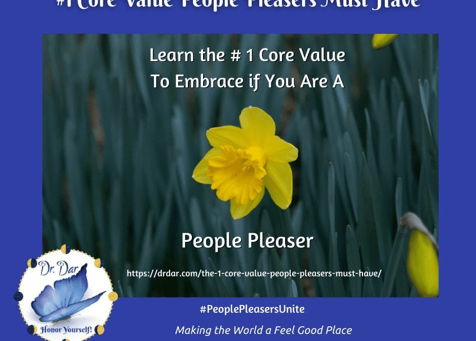 The #1 Core Value People Pleasers Must Have
