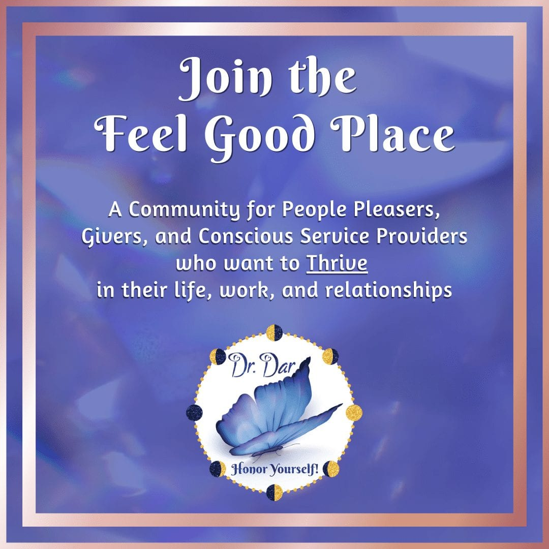 Join The Feel Good Place Community For People Pleasers - Dr. Dar Hawks