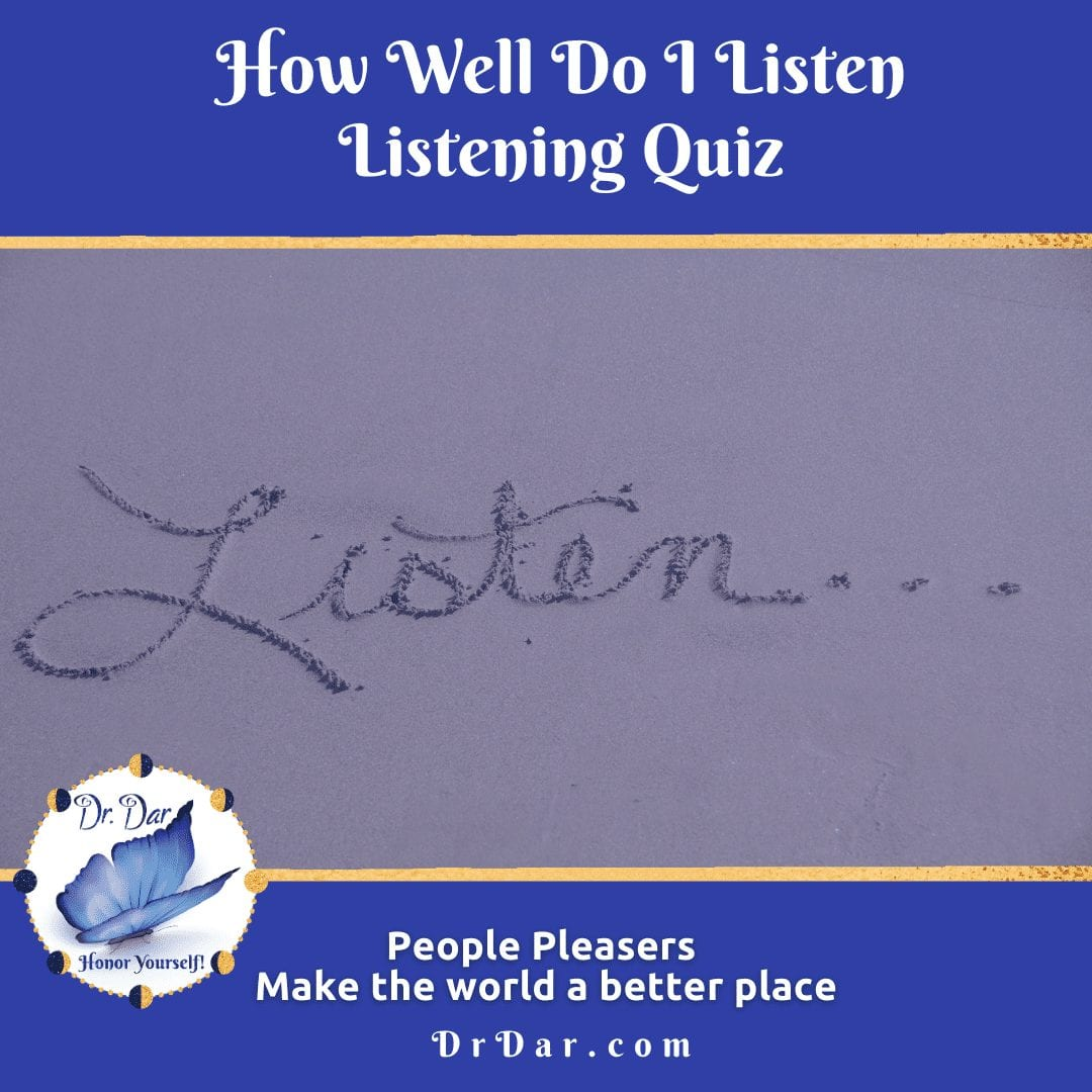 How Well Do I Listen Listening Quiz - For People Pleasers And Givers In Relationship With People Who Aren\'T