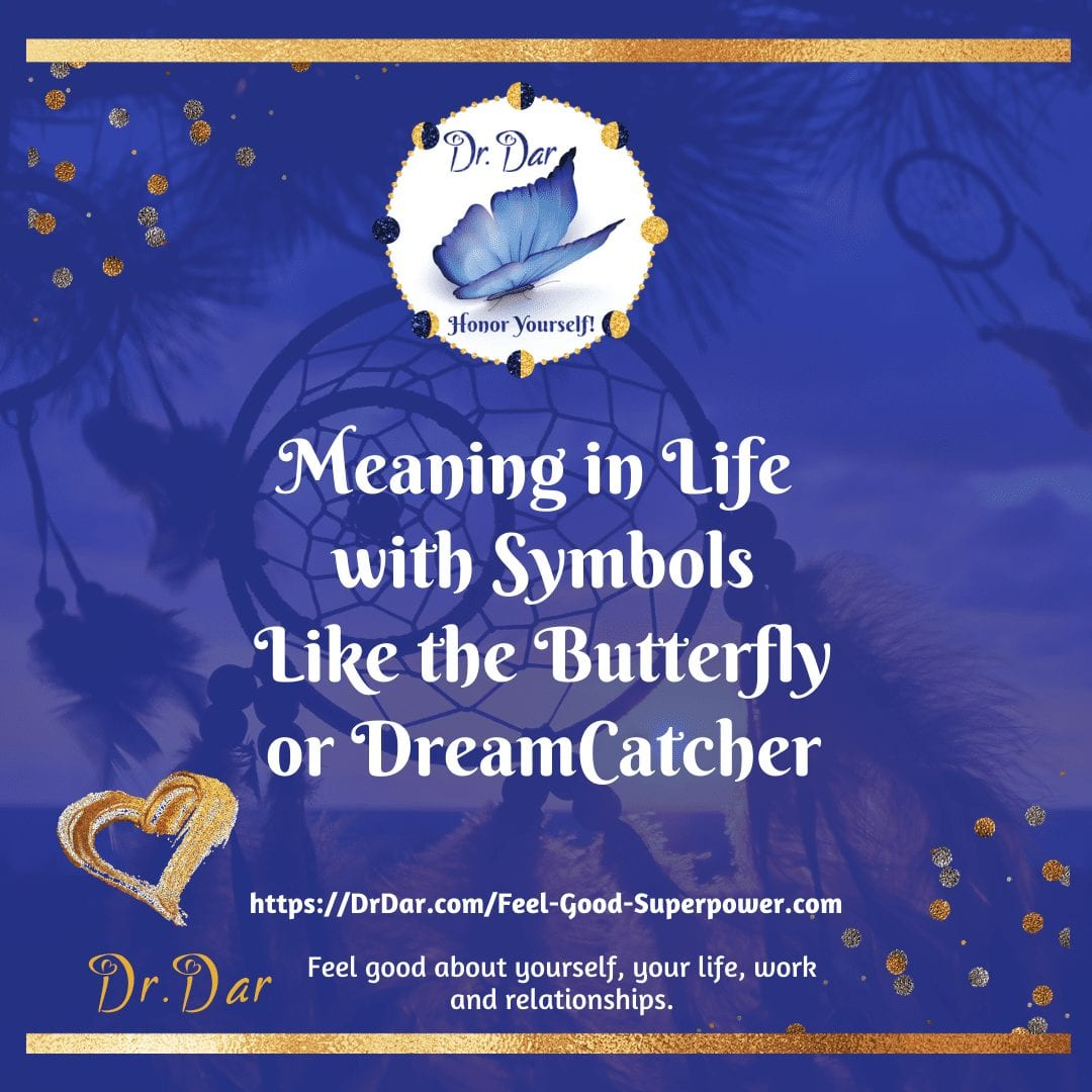 Finding Meaning In Life With Symbols - Butterfly, Dreamcatcher, And Choice