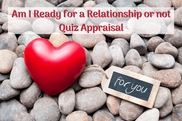 Am I Ready For A Relationship Or Not Appraisal - Quiz Results Analysis